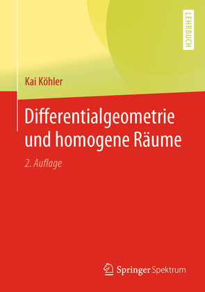 Differentialgeometrie und homogene Räume von Köhler,  Kai
