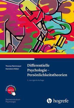 Differentielle Psychologie – Persönlichkeitstheorien von Rammsayer,  Thomas, Weber,  Hannelore