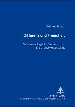 Differenz und Fremdheit von Lippitz,  Wilfried