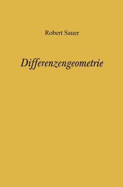 Differenzengeometrie von Sauer,  Robert