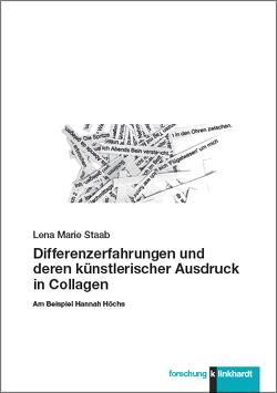 Differenzerfahrungen und deren künstlerischer Ausdruck in Collagen von Staab,  Lena Marie