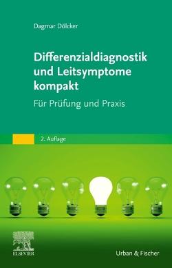 Differenzialdiagnostik und Leitsymptome kompakt von Dölcker,  Dagmar