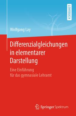 Differenzialgleichungen in elementarer Darstellung von Lay,  Wolfgang