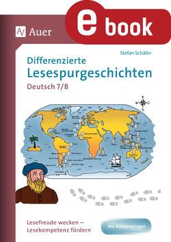 Differenzierte Lesespurgeschichten Deutsch 7-8 von Schaefer,  Stefan