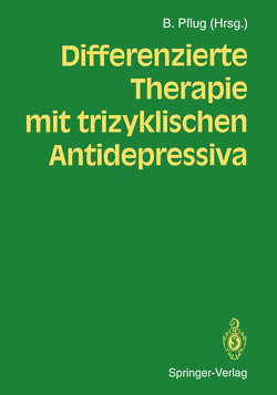 Differenzierte Therapie mit trizyklischen Antidepressiva von Pflug,  Burkhard
