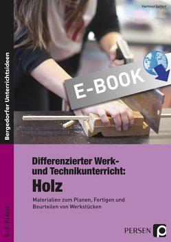 Differenzierter Werk- und Technikunterricht: Holz von Hartmut, Seifert