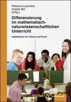 Differenzierung im mathematisch-naturwissenschaftlichen Unterricht von Ittel,  Angela, Lazarides,  Rebecca