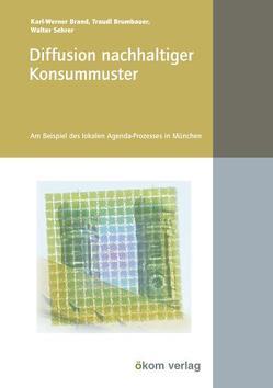 Diffusion nachhaltiger Konsummuster von Brand,  Karl W, Brumbauer,  Traudl, Sehrer,  Walter