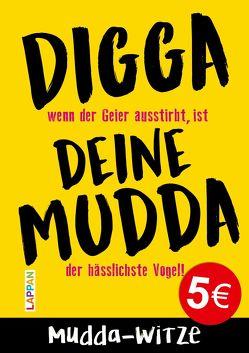 Digga, deine Mudda: Die große Mudda-Witze-Sammlung: Tabulos, niveaulos, witzig! von Diverse