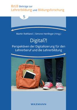 Digital?! von Herrlinger,  Simone, Rothland,  Martin