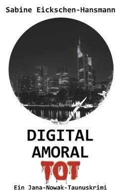DIGITAL AMORAL TOT von Eickschen-Hansmann,  Sabine