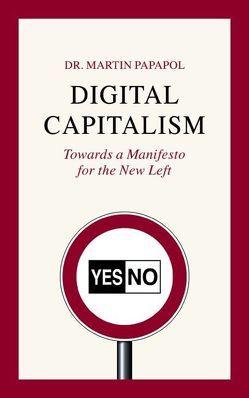 Digital Capitalism von Papapol,  Martin