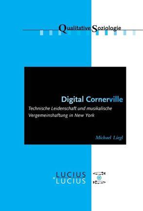 Digital Cornerville von Liegl,  Michael