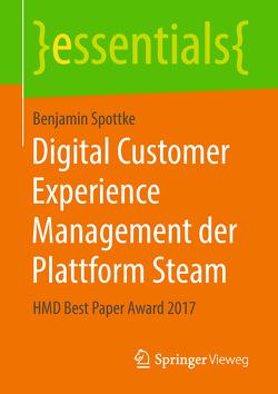 Digital Customer Experience Management der Plattform Steam von Spottke,  Benjamin