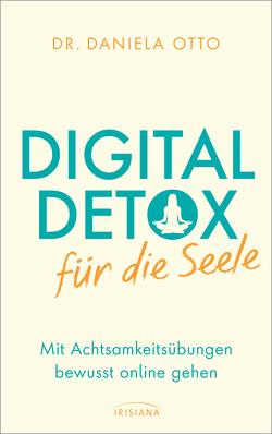 Digital Detox für die Seele von Otto,  Daniela