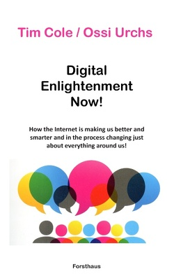 Digital Enlightenment Now! von Cole,  Tim, Urchs,  Ossi