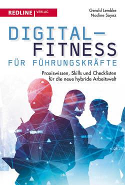 Digital-Fitness für Führungskräfte von Lembke,  Gerald, Soyez,  Nadine