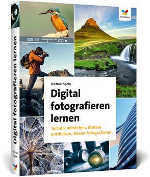 Digital fotografieren lernen von Spehr,  Dietmar