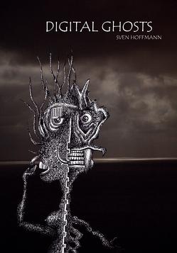 Digital Ghosts von Hoffmann,  Sven