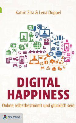 Digital Happiness von Doppel,  Lena, Zita,  Katrin