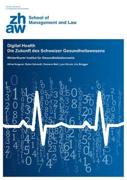 Digital Health von Angerer,  Alfred, Brügger,  Urs, Moll,  Clemens, Schmidt,  Robin, Strunk,  Lynn