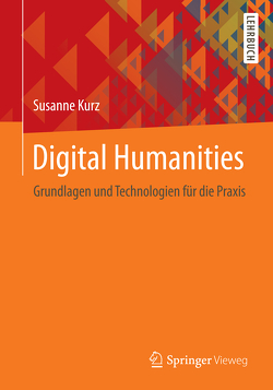 Digital Humanities von Kurz,  Susanne