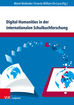 Digital Humanities in der internationalen Schulbuchforschung von De Luca,  Ernesto William, Nieländer,  Maret