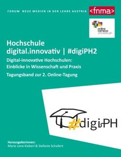 Digital-innovative Hochschulen: Einblicke in Wissenschaft und Praxis von Kieberl,  Marie Lene, Schallert,  Stefanie