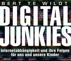 Digital Junkies von Lühn,  Matthias, te Wildt,  Bert