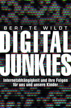 Digital Junkies von te Wildt,  Bert