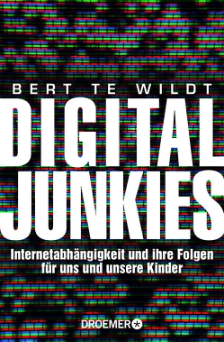Digital Junkies von te Wildt,  Bert