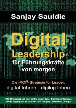 Digital Leadership für Führungskräfte von morgen von Sauldie,  Sanjay