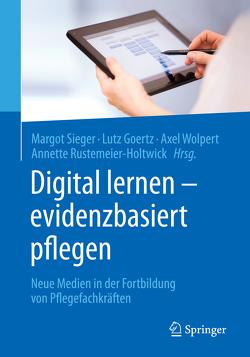 Digital lernen – evidenzbasiert pflegen von Goertz,  Lutz, Rustemeier-Holtwick,  Annette, Sieger,  Margot, Wolpert,  Axel