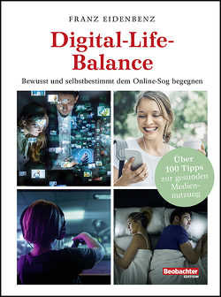 Digital-Life-Balance von Eidenbenz,  Franz