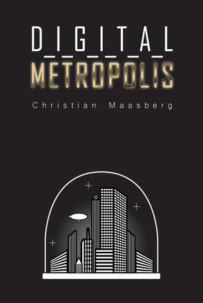 Digital Metropolis von Maasberg,  Christian, Maasberg,  Daniel
