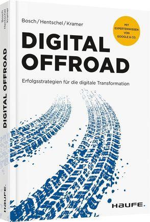 Digital Offroad von Bosch,  Ulf, Hentschel,  Stefan, Kramer,  Steffen