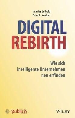 Digital Rebirth von Leibold,  Marius, Voelpel,  Sven C.