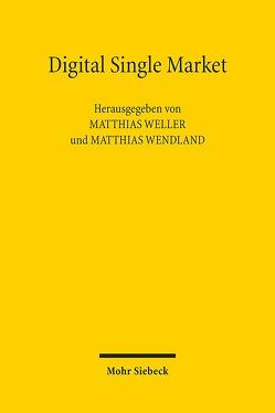 Digital Single Market von Weller,  Matthias, Wendland,  Matthias