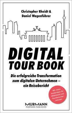 Digital Tour Book von Rheidt,  Christopher, Wagenführer,  Daniel
