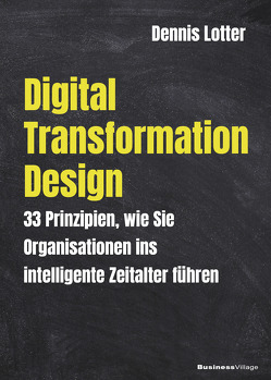 Digital Transformation Design von Dennis,  Lotter
