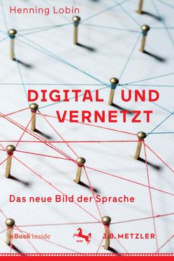 Digital und vernetzt von Lobin,  Henning