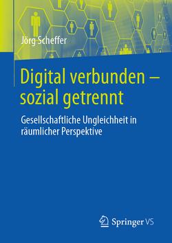 Digital verbunden – sozial getrennt von Scheffer,  Jörg