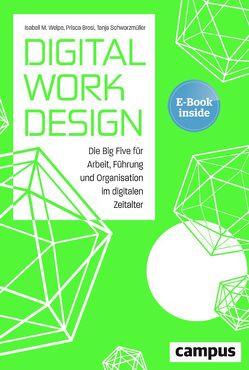 Digital Work Design von Brosi,  Prisca, Schwarzmüller,  Tanja, Welpe,  Isabell M.