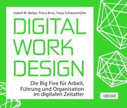 Digital Work Design von Brosi,  Prisca, Lühn,  Matthias, Schwarzmüller,  Tanja, Welpe,  Isabell M.