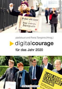 Digitalcourage für das Jahr 2020 von padeluun,  //, Rena,  Tangens
