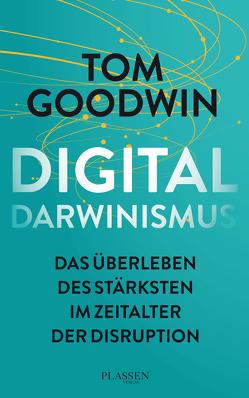 Digitaldarwinismus von Goodwin,  Tom, Mattke,  Sascha