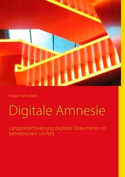 Digitale Amnesie von Schneider,  Holger