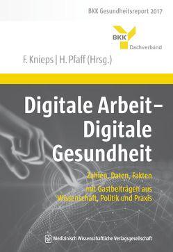 Digitale Arbeit – Digitale Gesundheit von Knieps,  Franz, Pfaff,  Holger