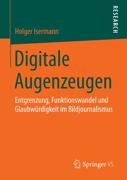 Digitale Augenzeugen von Isermann,  Holger
