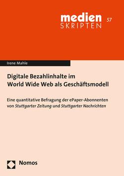 Digitale Bezahlinhalte im World Wide Web als Geschäftsmodell von Mahle,  Irene